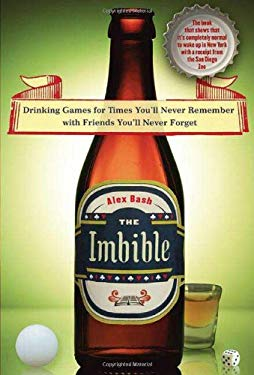 The Imbible: Drinking Games for Times You'll Never Remember with Friends You'll Never Forget 9780312382292