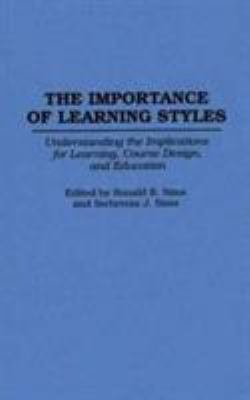 The Importance of Learning Styles: Understanding the Implications for Learning, Course Design, and Education 9780313292781
