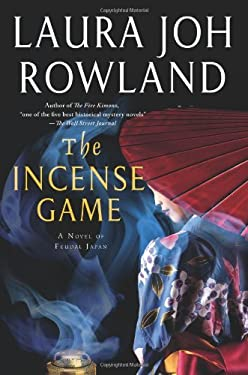 The Incense Game: A Novel of Feudal Japan 9780312658533