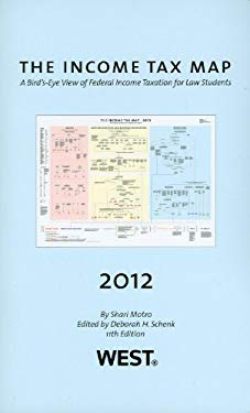 The Income Tax Map, a Bird's-Eye View of Federal Income Taxation for Law Students, 2012-2013 9780314283146