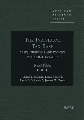 The Individual Tax Base: Cases, Problems and Policies in Federal Taxation 9780314917522