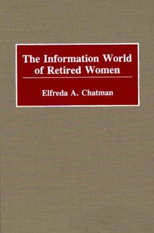 The Information World of Retired Women 9780313254925