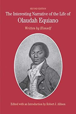 The Interesting Narrative of the Life of Olaudah Equiano: Written by Himself 9780312442033