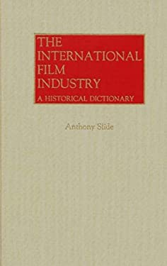 The International Film Industry: A Historical Dictionary 9780313256356