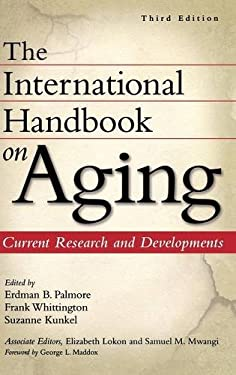 The International Handbook on Aging: Current Research and Developments 9780313352300