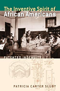 The Inventive Spirit of African Americans: Patented Ingenuity 9780313351563