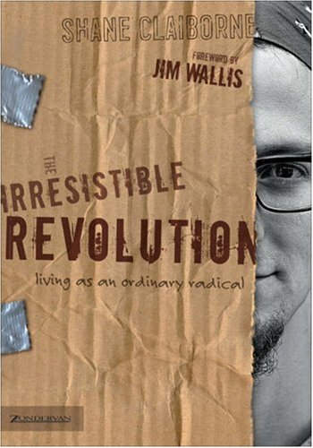 The Irresistible Revolution: Living as an Ordinary Radical 9780310266303