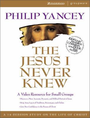 The Jesus I Never Knew: A Video Resource for Small Groups 9780310223580