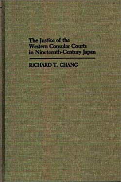The Justice of the Western Consular Courts in Nineteenth-Century Japan. 9780313241031