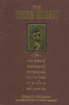 The Kebra Nagast: The Lost Bible of Rastafarian Wisdom and Faith from Ethiopia and Jamaica 9780312167936