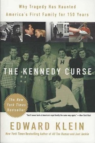 The Kennedy Curse: Why Tragedy Has Haunted America's First Family for 150 Years 9780312312930