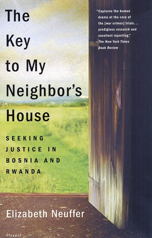 The Key to My Neighbor's House: Seeking Justice in Bosnia and Rwanda 9780312302825
