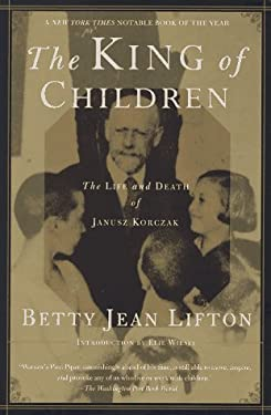 The King of Children: The Life and Death of Janusz Korczak 9780312155605