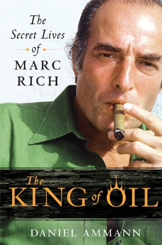The King of Oil: The Secret Lives of Marc Rich 9780312650681