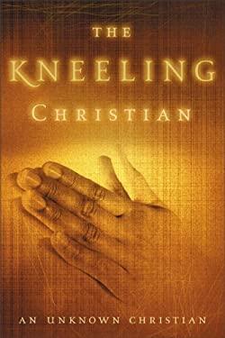 The Kneeling Christian 9780310334910
