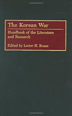 The Korean War: Handbook of the Literature and Research 9780313289699