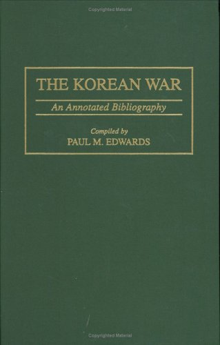 The Korean War: An Annotated Bibliography 9780313303173