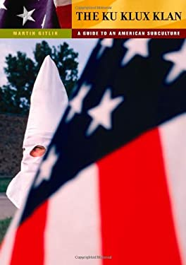 The Ku Klux Klan: A Guide to an American Subculture 9780313365768