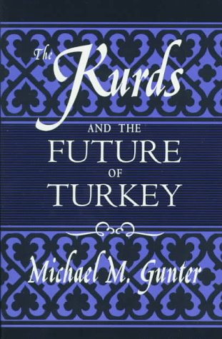 The Kurds and the Future of Turkey 9780312172657