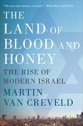 The Land of Blood and Honey: The Rise of Modern Israel 945685