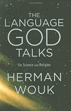 The Language God Talks: On Science and Religion 9780316078450