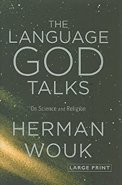 The Language God Talks: On Science and Religion 9780316085076