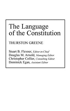 The Language of the Constitution: A Sourcebook and Guide to the Ideas, Terms, and Vocabulary Used by the Framers of the United States Constitution 9780313282027