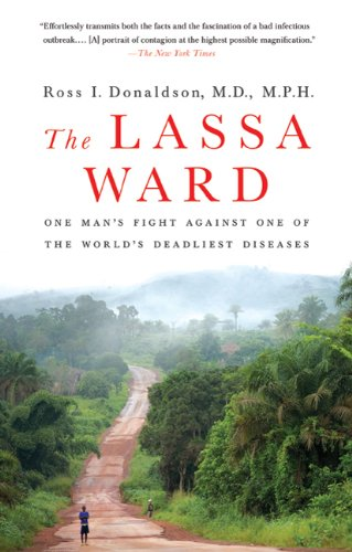 The Lassa Ward: One Man's Fight Against One of the World's Deadliest Diseases 9780312377014