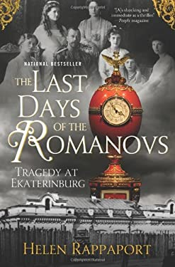 The Last Days of the Romanovs: Tragedy at Ekaterinburg 9780312379766
