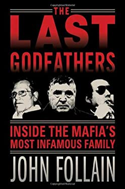 The Last Godfathers: Inside the Mafia's Most Infamous Family 9780312566906