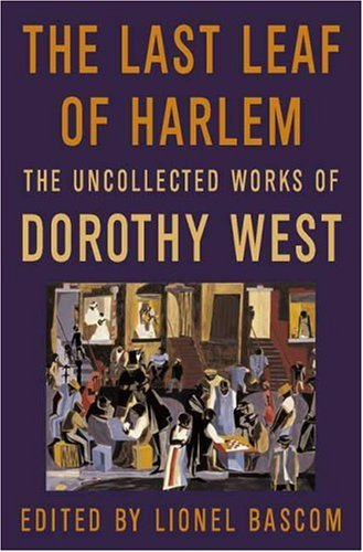The Last Leaf of Harlem: Selected and Newly Discovered Fiction by the Author of the Wedding 9780312261481