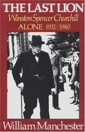 The Last Lion, Volume 2: Winston Spencer Churchill Alone 1932-1940 9780316545129
