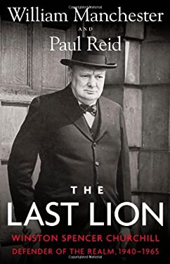 The Last Lion: Winston Spencer Churchill: Defender of the Realm, 1940-1965 9780316547703