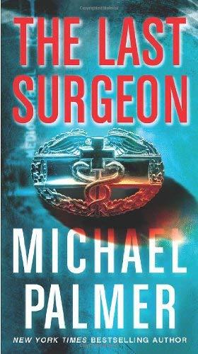 The Last Surgeon 9780312587499