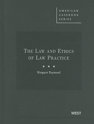 The Law and Ethics of Law Practice 9780314180438
