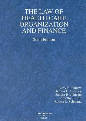 The Law of Health Care Organization and Finance 9780314184771