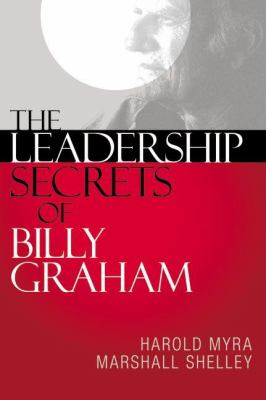 The Leadership Secrets of Billy Graham 9780310287889
