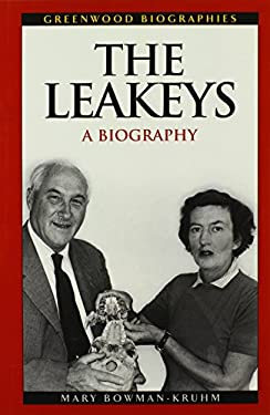 The Leakeys: A Biography 9780313329852