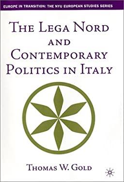 Lega Nord and Contemporary Politics in I 9780312296315
