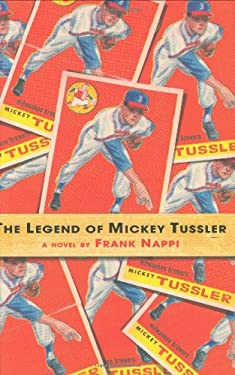 The Legend of Mickey Tussler 9780312381097