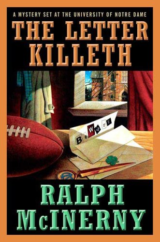 The Letter Killeth: A Mystery Set at the University of Notre Dame 9780312351434