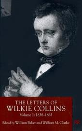 The Letters of Wilkie Collins, Volume 1: 1838-1865