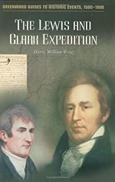 The Lewis and Clark Expedition 9780313316616