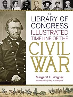 The Library of Congress Illustrated Timeline of the Civil War 9780316120685