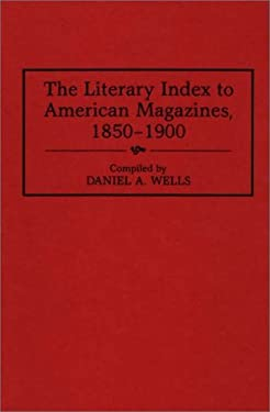 Literary Index to American Magazines, 1850-1900 9780313298400