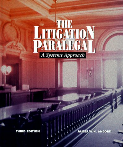 The Litigation Paralegal: A Systems Approach 9780314202529