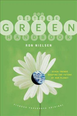 The Little Green Handbook: Seven Trends Shaping the Future of Our Planet 9780312425814