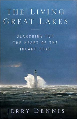 The Living Great Lakes: Searching for the Heart of the Inland Seas 9780312251932