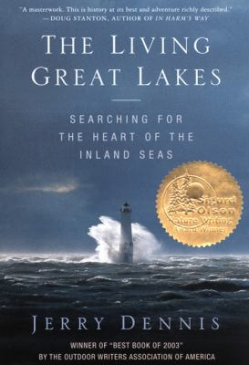 The Living Great Lakes: Searching for the Heart of the Inland Seas 9780312331030