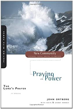 The Lord's Prayer: Praying with Power 9780310280576